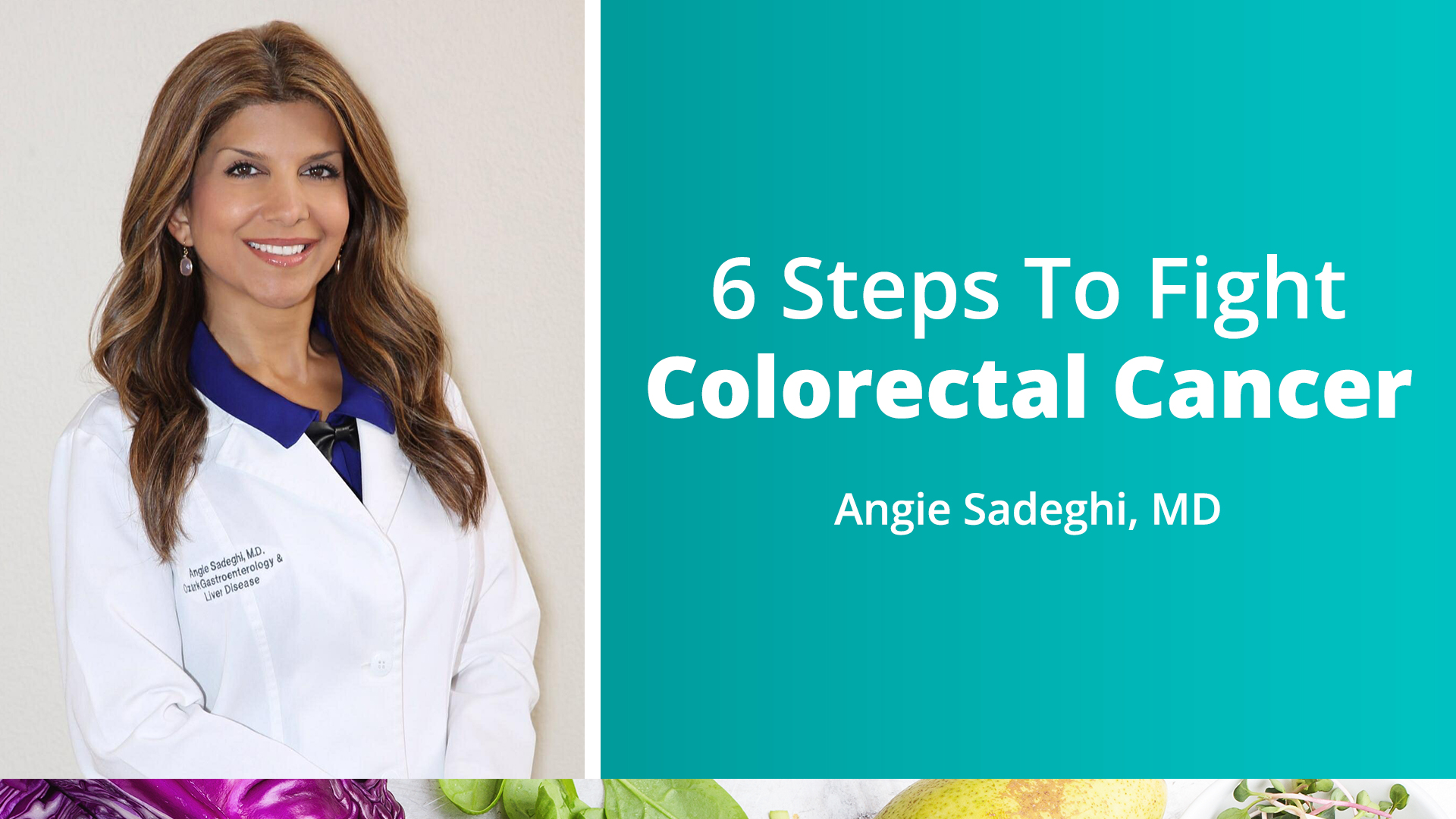 6 Steps To Fight Colorectal Cancer
