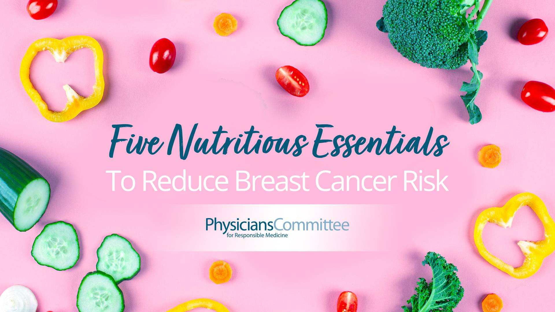 Five Nutritious Essentials To Reduce Breast Cancer Risk
