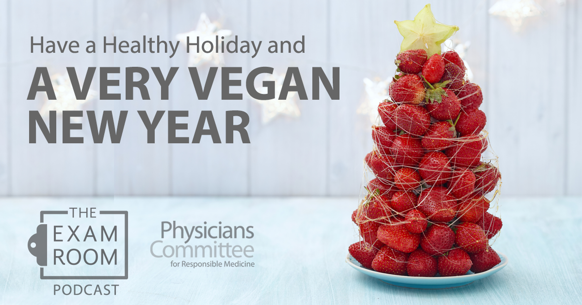Have a Healthy Holiday and A Very Vegan New Year
