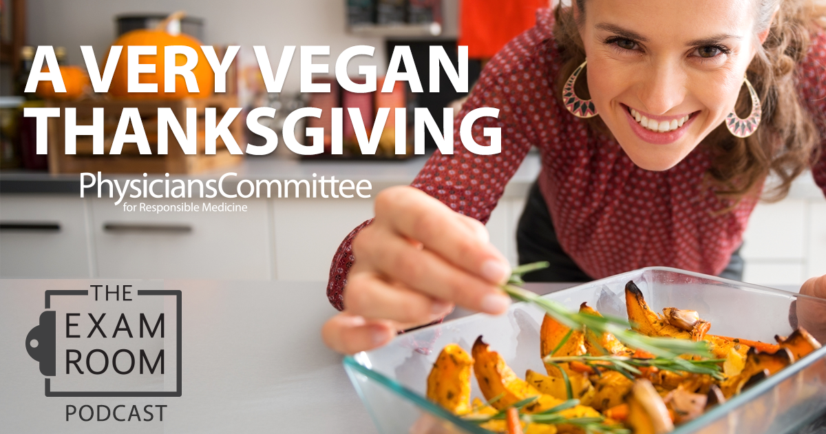A Very Vegan Thanksgiving Exam Room Podcast